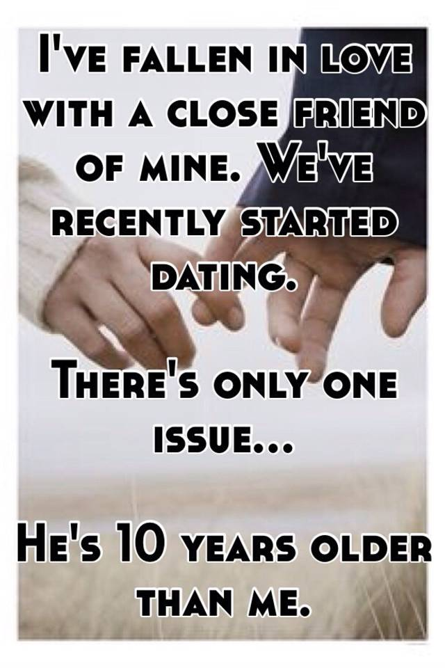 Started dating a close friend