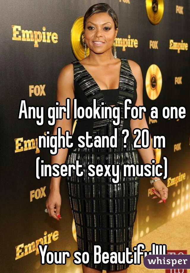 Girls looking for a one night stand