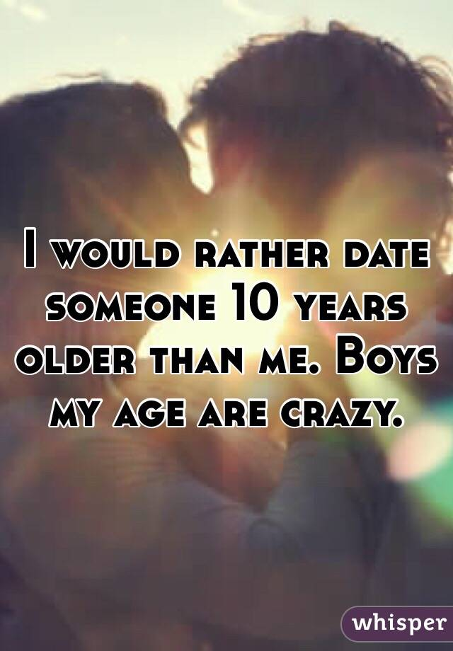 Dating someone 10 years older than me