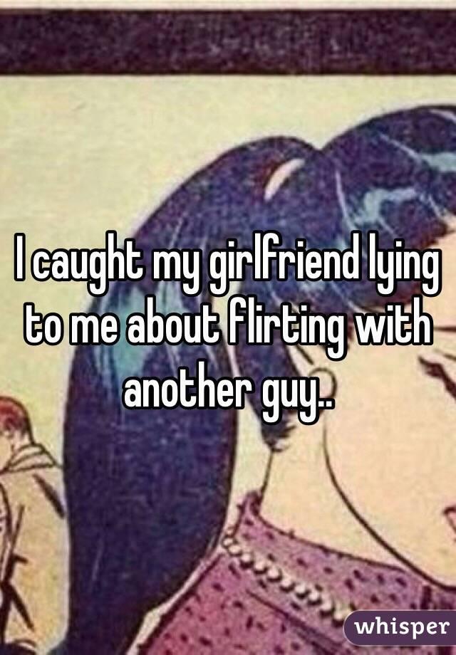 guy flirting with my girlfriend