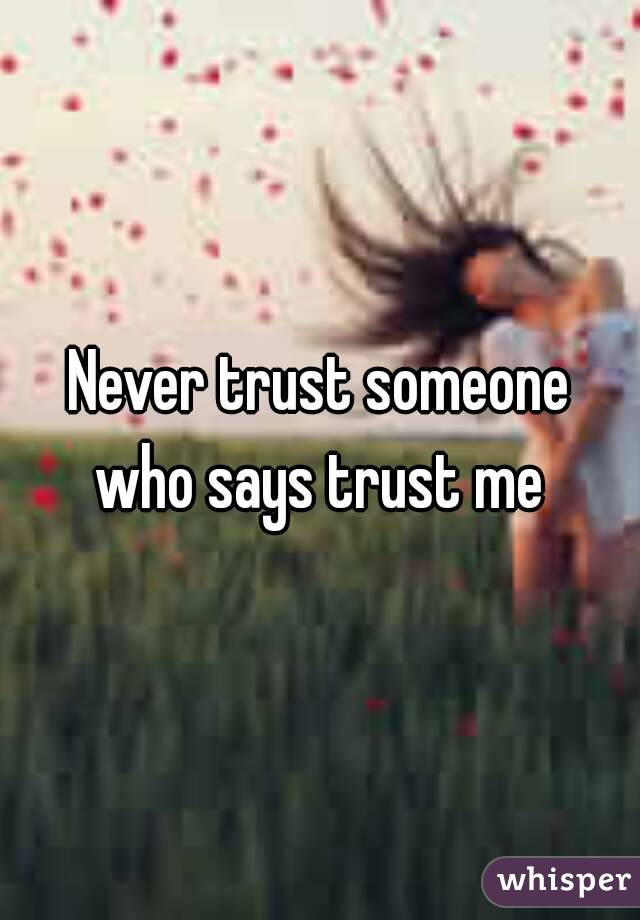 Someone never trust How to