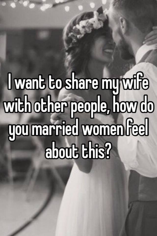 Where can i share my wife