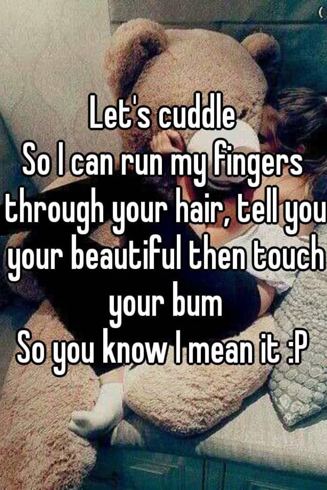 Cuddle bum