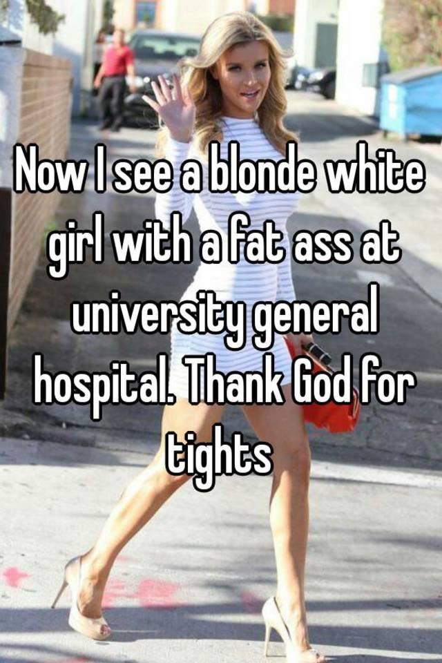 Ass blonde fat