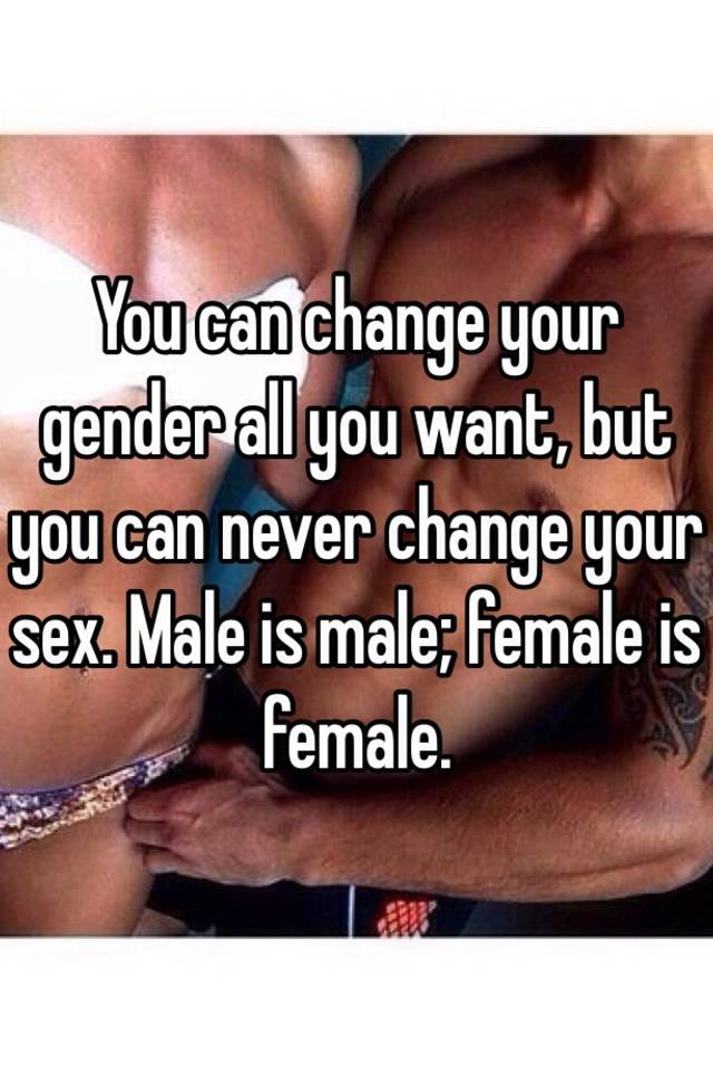 Change your sex