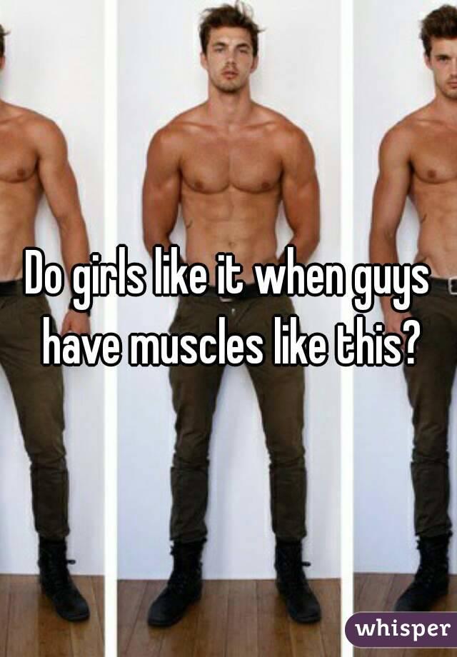 do girls like muscular men