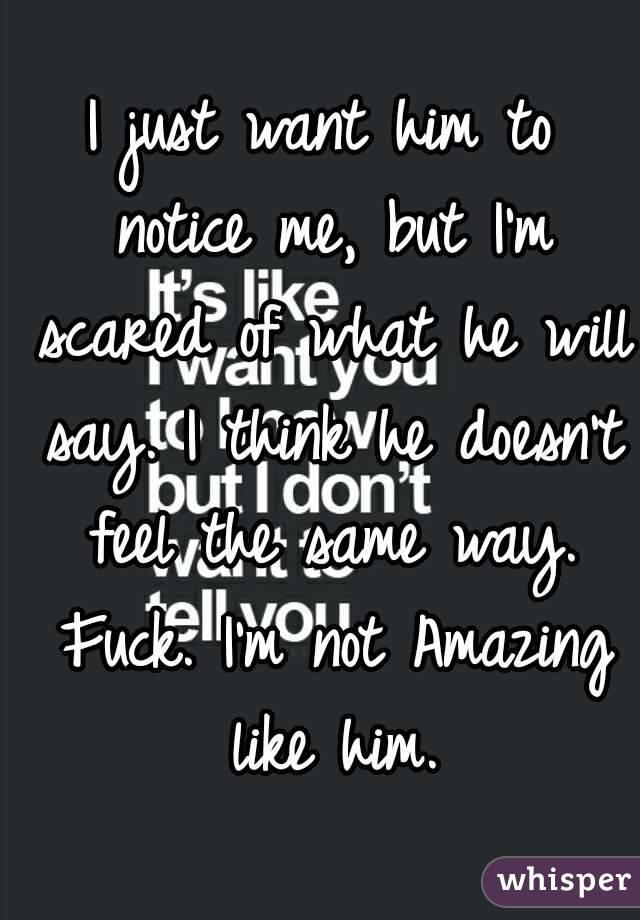 like me he way like him? Does the I