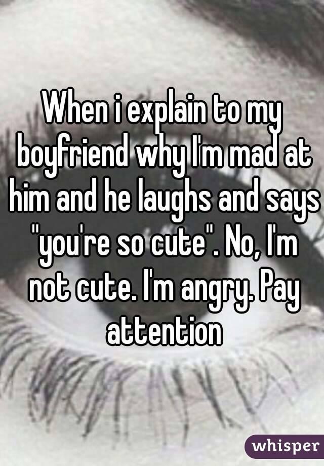 why am i mad at my boyfriend