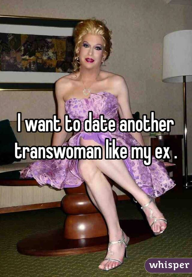 I Want To Date A Transwoman