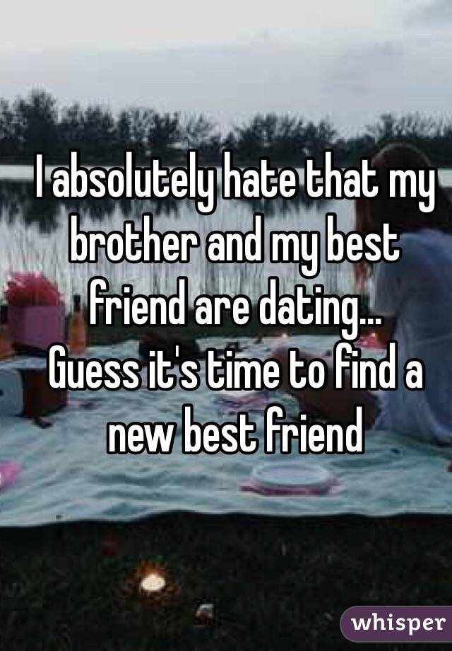 Brother and best friend dating