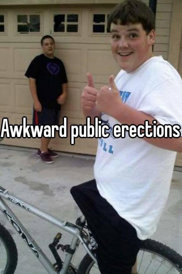 Awkward public erections