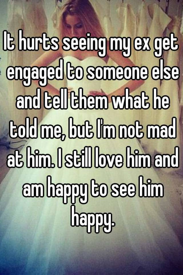 my ex still loves me but is dating someone else