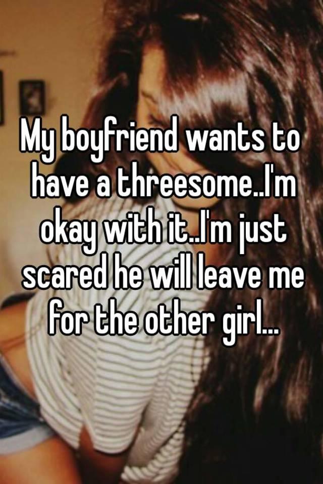 Boyfriend wants a threesome