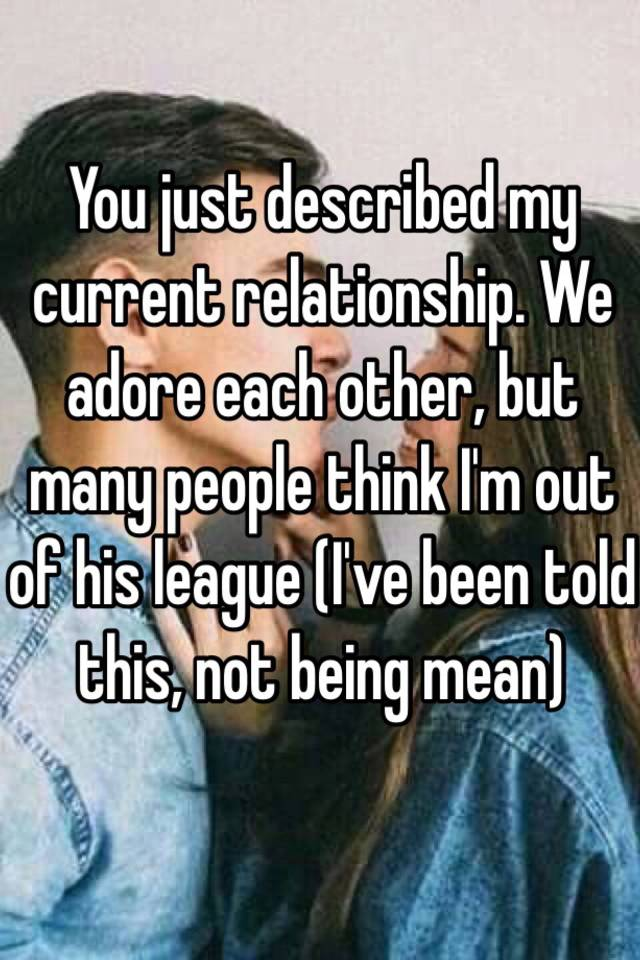 what does out of your league mean