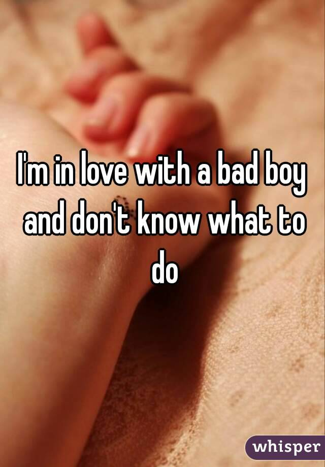 what to do with a bad boy