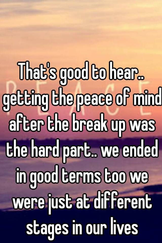 Mind How Peace Of Breakup After Find To A