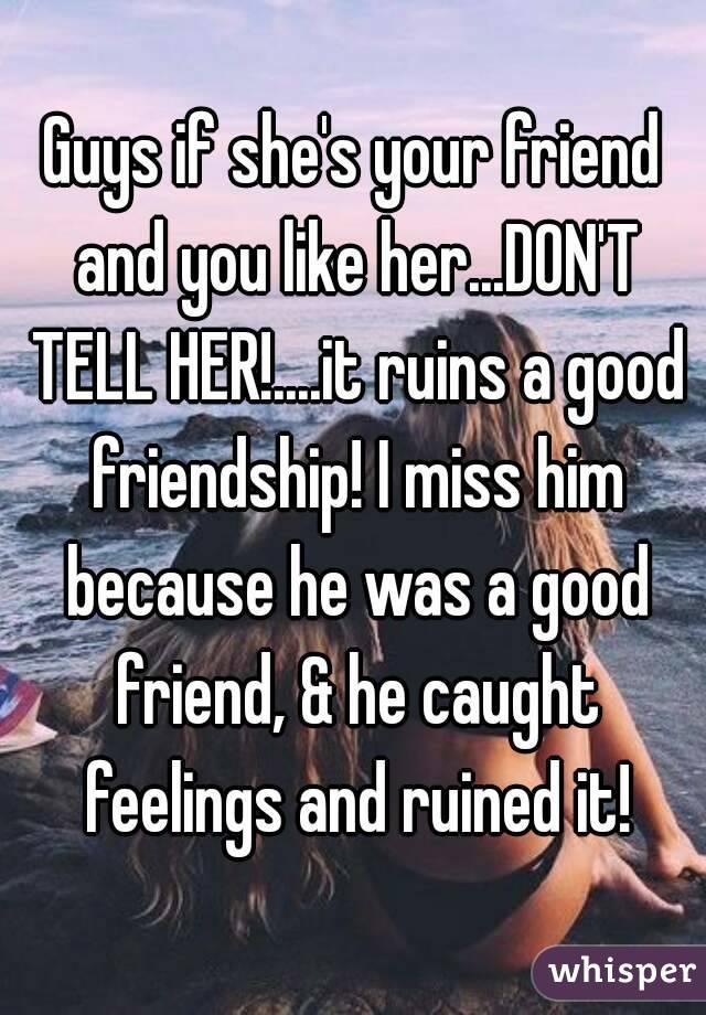 Tell Friend You Like Her