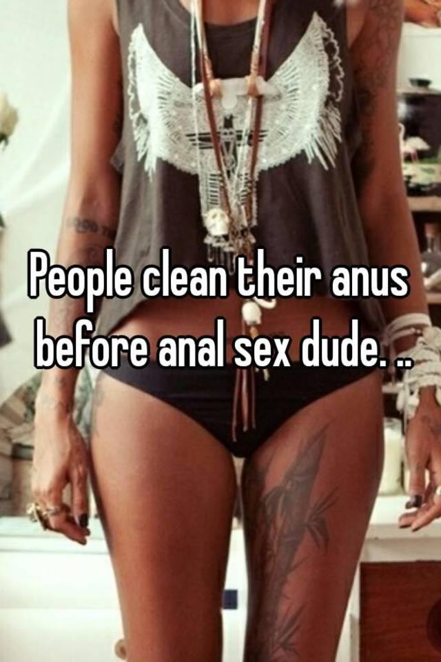Wash anus before sex