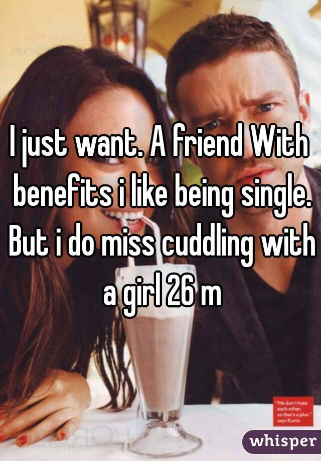 Why does my friend with benefits want to cuddle