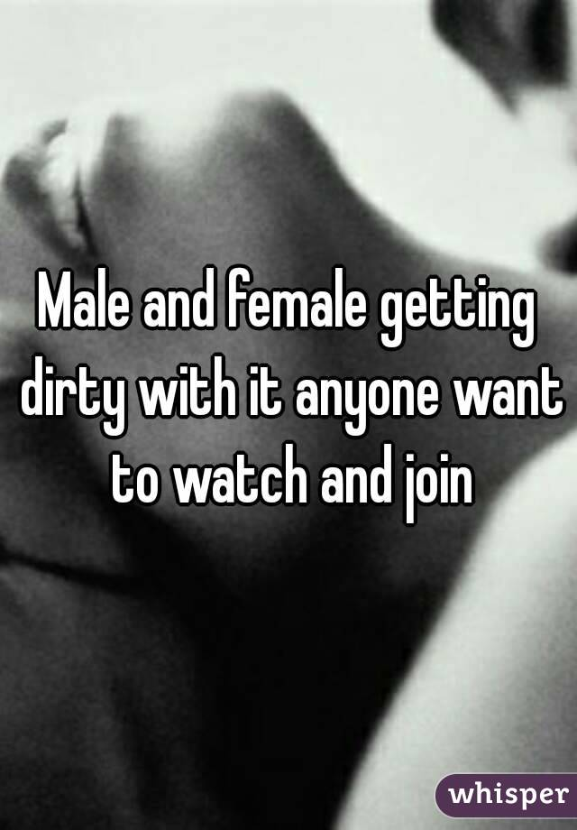 Male and female getting dirty with it anyone want to watch and join