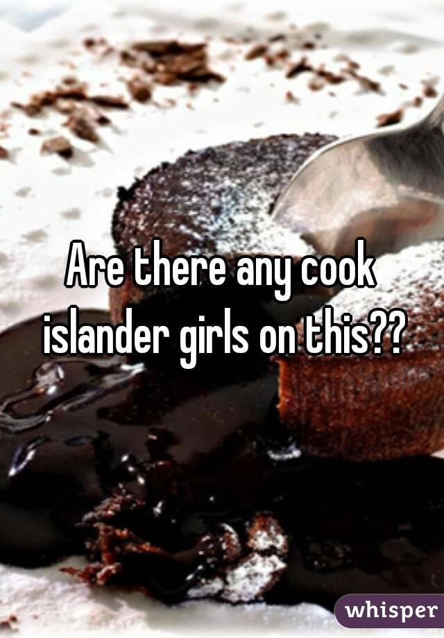 Are there any cook islander girls on this??