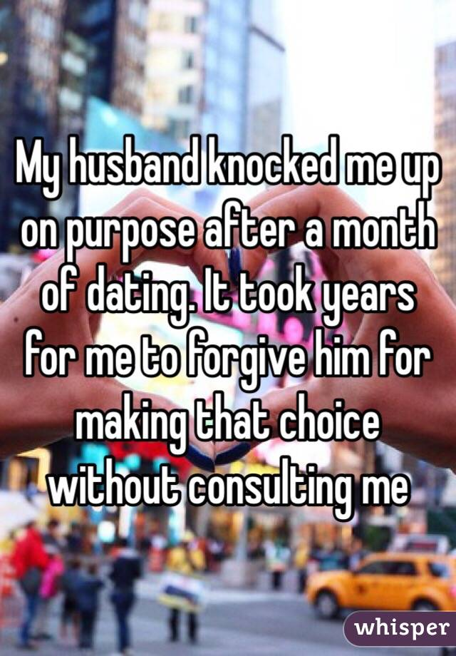 My husband knocked me up on purpose after a month of dating