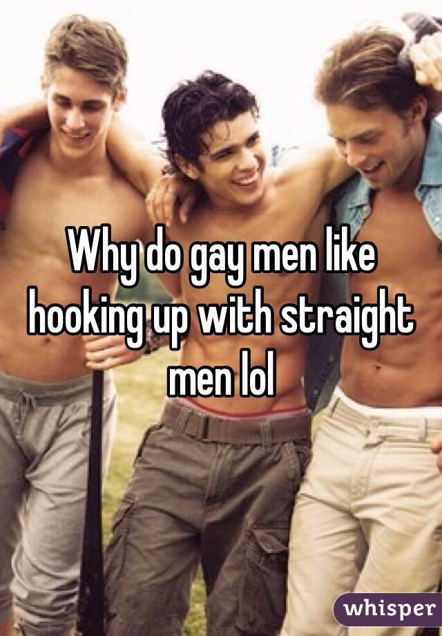 Why do gay men like straight men