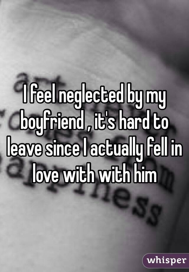 i feel neglected by my boyfriend