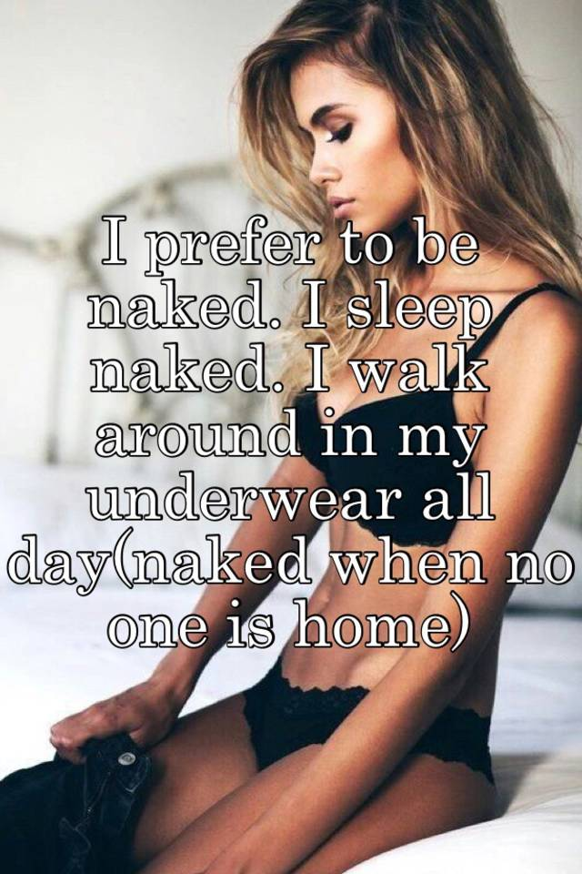 be naked Why