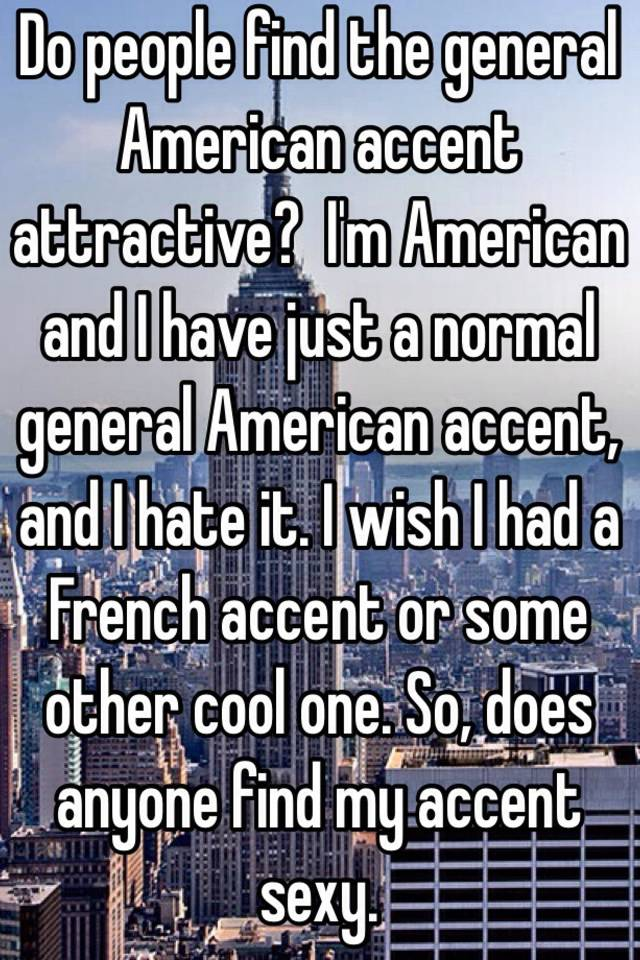 Are american accents attractive