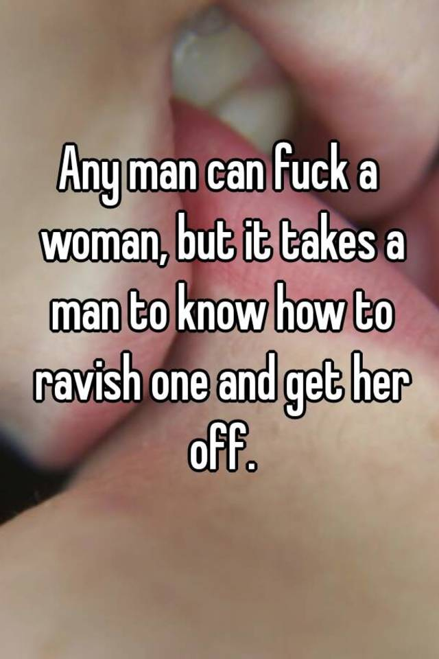 How a woman can fuck a man
