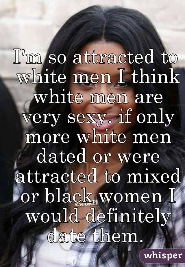 why are black men attracted to white women