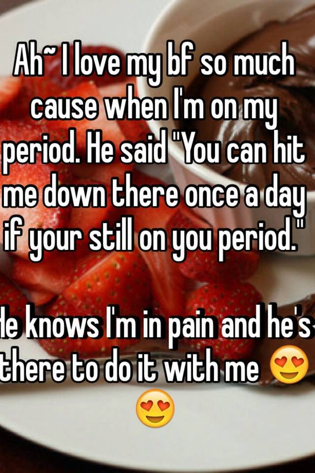 love your period