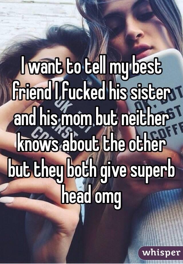 Sister bestfriend giving me head