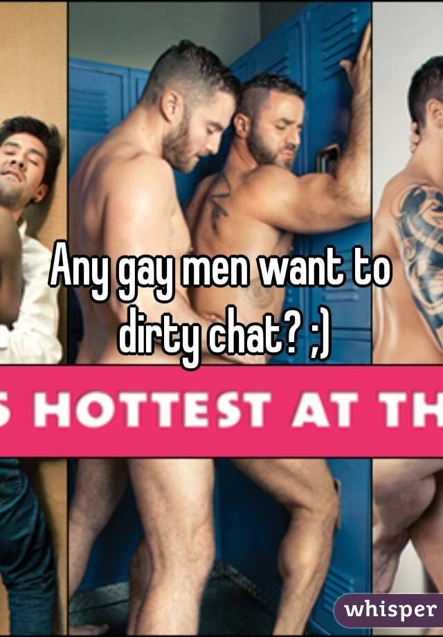 Dirty gay chat