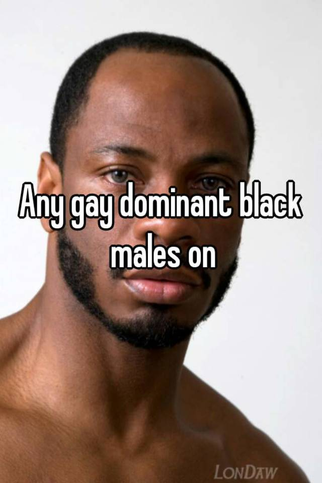 Black dominant gay