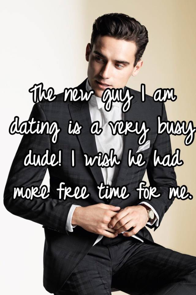 dating a very busy guy