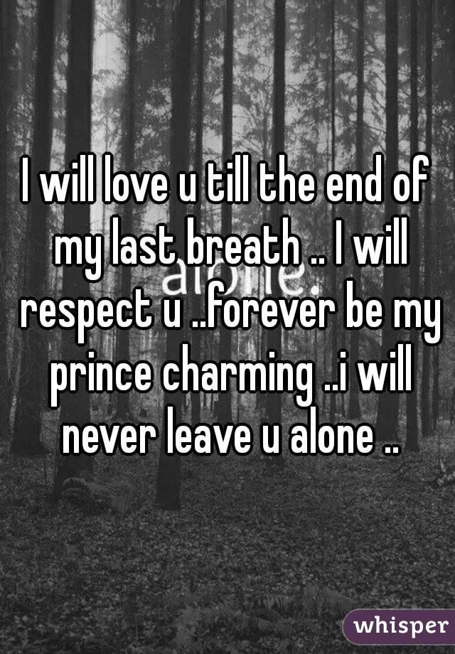 I Will Love You Till My Last Breath