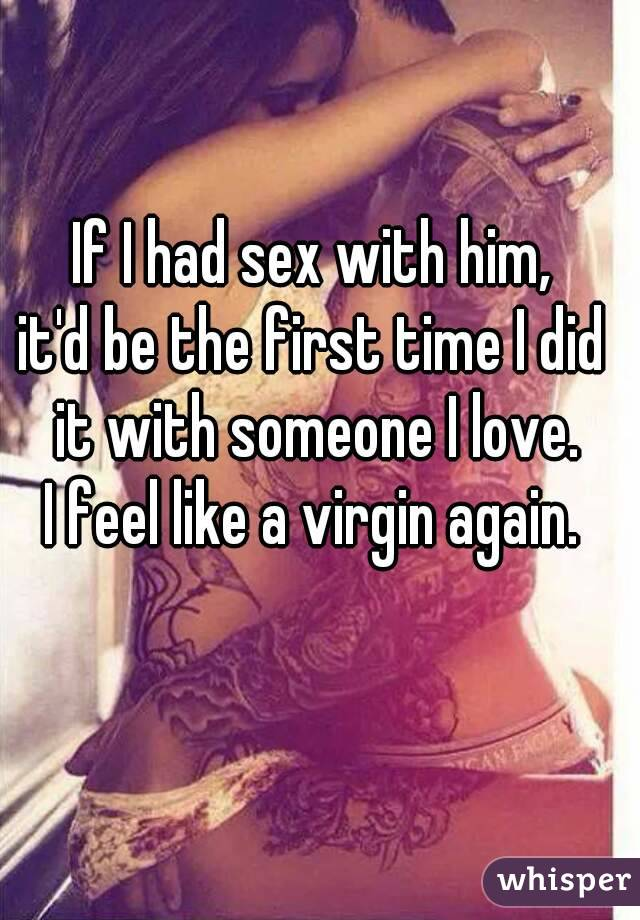 I had sex with him