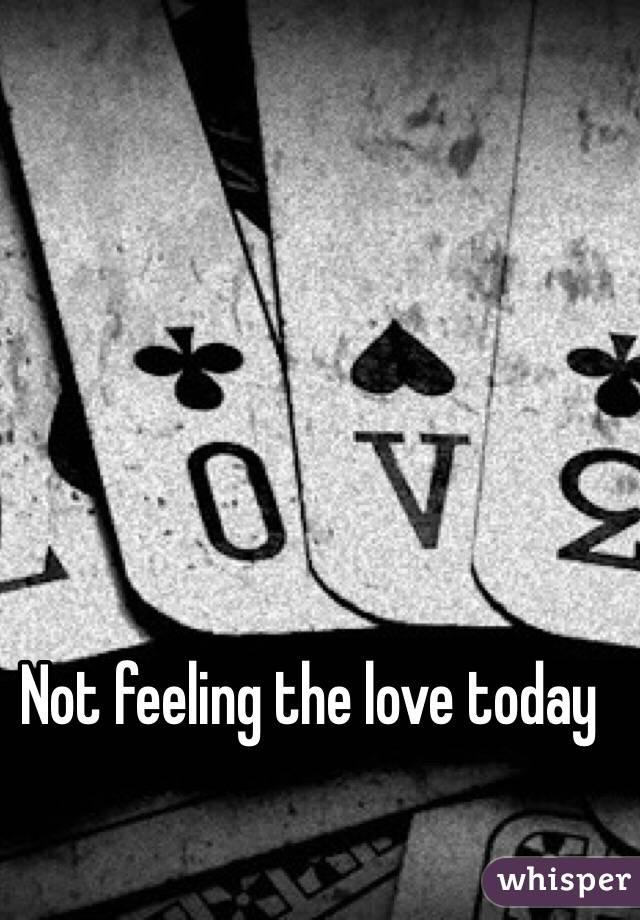 Not feeling the love