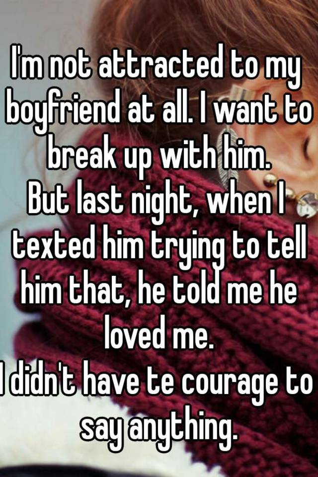 I Want My Boyfriend To Break Up With Me