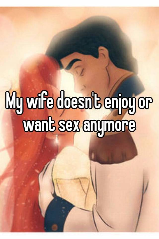 Why doesnt my wife like sex