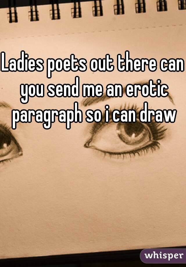 Ladies poets out there can you send me an erotic paragraph so i can draw