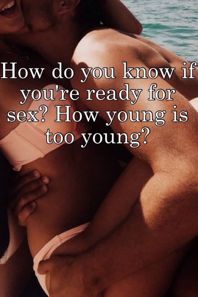 How to know if youre ready for sex