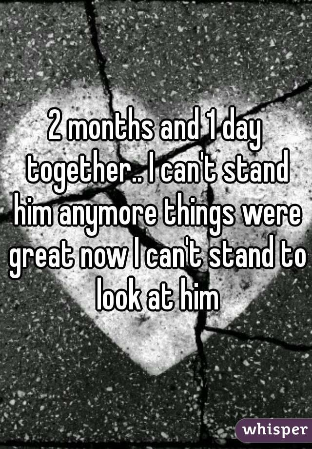 I love him,but i cant stand him anymore!