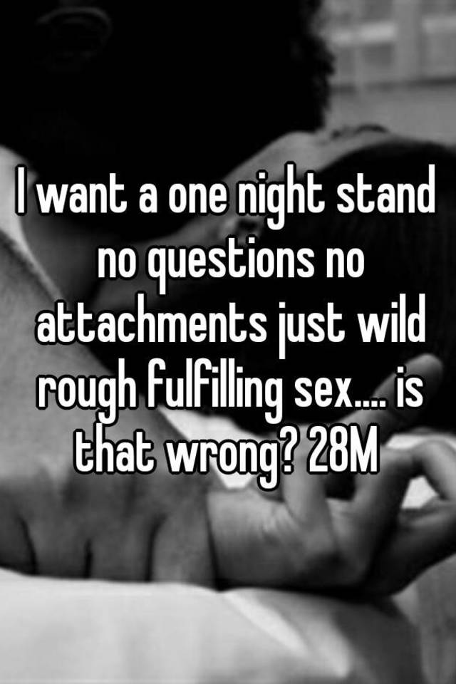 I want sex with no questions