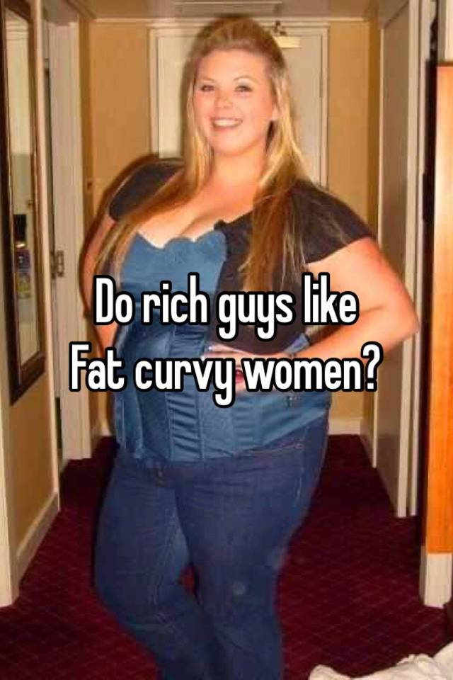 Fat rich woman