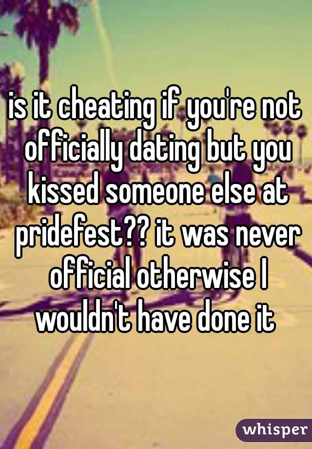 if a guy kisses you but your not dating