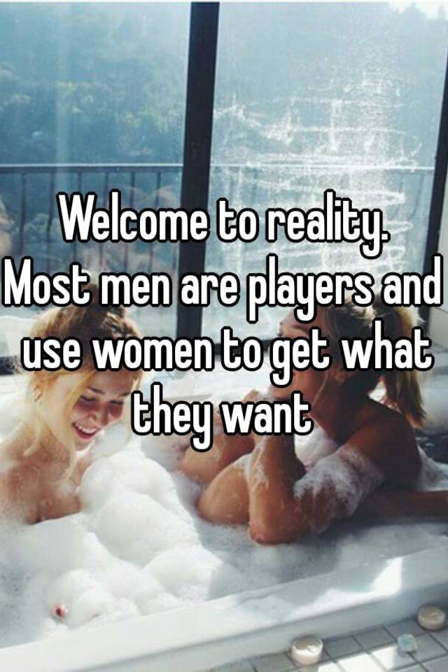 Women who use men to get what they want