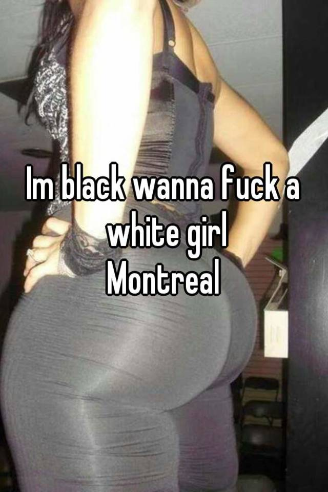 Im a fuck a white girl foto 977